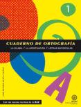 CUADERNO DE ORTOGRAFÍA 1: LA SÍLABA, LA ACENTUACIÓN Y LETRAS MAYÚ SCULAS de GARCIA CASTRO, JUAN ANTONIO