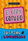JUSTINO LUMBRERAS Y EL GRAN CARUSO de LEANTE, LUIS