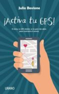 ¡ACTIVA TU GPS! di BEVIONE, JULIO