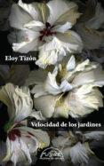 VELOCIDAD DE LOS JARDINES di TIZON, ELOY