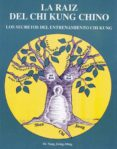 LA RAIZ DEL CHI KUNG CHINO di JWING-MING, YANG