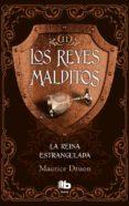 LA REINA ESTRANGULADA (LOS REYES MALDITOS II) di DRUON, MAURICE