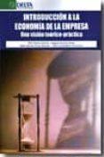INTRODUCCION A LA ECONOMIA DE LA EMPRESA: UNA VISION TEORICO-PRAC TICA di VV.AA