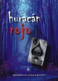 9788494736124 - Gallego Hernando Monica: Huracan Rojo - Libro