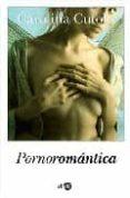 PORNOROMANTICA di CUTOLO, CAROLINA