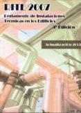 RITE 2007: REGLAMENTO DE INSTALACIONES TÉRMICAS EN LOS EDIFICIOS 3ª ED. di VV.AA
