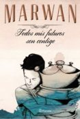 9788408147725 - Marwan: Todos Mis Futuros Son Contigo (edicion Especial) - Libro