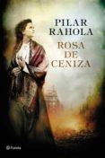9788408169925 - Rahola Pilar: Rosa De Ceniza - Premio Ramón Llull - Libro