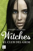 9788408171225 - Calligaris Tiffany: Witches 2. El Club Del Grim (ebook) - Libro