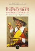 EL VINO EN LA VIDA DE ESTEBANILLO di BARREIRO GONZALEZ, GERMAN
