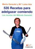 535 RECETAS PARA ADELGAZAR COMIENDO: LA RECETAS DEL METODO GARAULET de GARAULET, MARTA