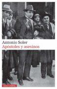 APOSTOLES Y ASESINOS de SOLER, ANTONIO