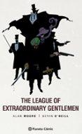THE LEAGUE OF EXTRAORDINARY GENTLEMEN Nº 01 (EDICIÓN TRAZADO) de MOORE, ALAN  O NEILL, KEVIN