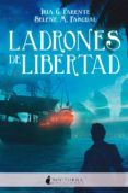 LADRONES DE LIBERTAD di G. PARENTE, IRIA  M. PASCUAL, SELENE