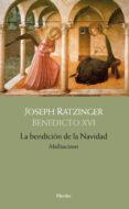 LA BENDICION DE LA NAVIDAD di RATZINGER, JOSEPH BENEDICTO XVI