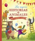 LA MEJORES HISTORIAS DE ANIMALES di VV.AA.