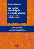 GUIA PRÁCTICA SOBRE EL ALQUILER DE VIVIENDAS Y LOCALES: CON EJEMPLOS PRACTICOS Y MODELOS DE CONTRATO di FERNANDEZ GIL, CRISTINA