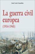 LA GUERRA CIVIL EUROPEA (1914-1945) de COMELLAS GARCIA LLERA, JOSE LUIS