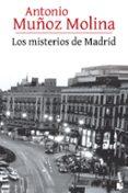 LOS MISTERIOS DE MADRID de MUÑOZ MOLINA, ANTONIO