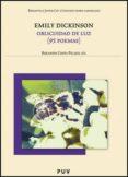 OBLICUIDAD DE LUZ (95 POEMAS) (ED. BILINGÜE CASTELLANO-INGLES) de DICKINSON, EMILY