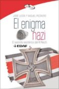 EL ENIGMA NAZI: EL SECRETO ESOTERICO DEL III REICH de LESTA, JOSE  JIMENEZ, IKER