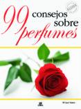 99 CONSEJOS SOBRE PERFUMES di VALERO, MARIA JOSE