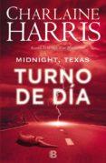 TURNO DE DÍA (MIDNIGHT TEXAS 2) di HARRIS, CHARLAINE
