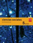 CIENCIAS SOCIALES 5º EDUCACION PRIMARIA INTEGRADO SAVIA EXTREMADU RA ED 2015 di VV.AA.