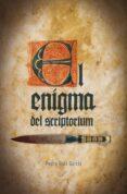 EL ENIGMA DEL SCRIPTORIUM di RUIZ GARCIA, PEDRO