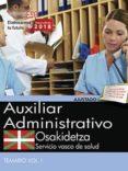 OPOSICIONES OSAKIDETZA. SERVICIO VASCO DE SALUD AUXILIAR ADMINISTRATIVO di VV.AA.