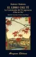 EL LIBRO DEL TÉ. LA CEREMONIA DEL TÉ JAPONESA. (CHA NO YU) di OKAKURA, KAKUZO