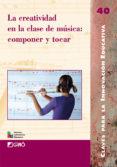 LA CREATIVIDAD EN LA CLASE DE MUSICA di VV.AA.