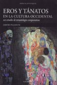 EROS Y TANATOS EN LA CULTURA OCCIDENTAL: UN ESTUDIO DE TEMATOLOGIA COMPARATISTA di PUJANTE, DAVID