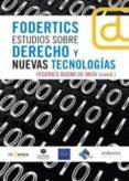 FODERTICS ESTUDIOS SOBRE DERECHO Y NUEVAS TECNOLOGIAS di BUENO DE MATA, FEDERICO
