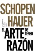 EL ARTE DE TENER RAZON de SCHOPENHAUER, ARTHUR