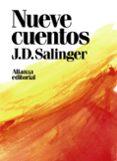 NUEVE CUENTOS di SALINGER, J.D.