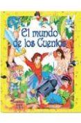 EL MUNDO DE LOS CUENTOS (CONTIENE. EL GATO CON BOTAS; EL PATITO F EO; LOS TRES CERDITOS; PULGARCITO) di VV.AA.