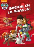 PATRULLA CANINA: ACTIVIDADES 2: ¡MISION EN LA GRANJA! di VV.AA.