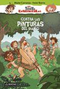 LOS SIETE CAVERNÍCOLAS 2: CONTRA LAS PINTURAS DEL DIABLO de CARRANZA, MAITE  IBORRA, IRENE