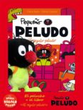 PEQUEÑO PELUDO: EL REGALO PELUDO (MAS PELUCHE) di VV.AA.