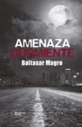 AMENAZA DURMIENTE de MAGRO, BALTASAR