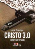 CRISTO 3.0 Y DE REPENTE. REGRESO di DOMINGO, JOSE