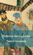TEATRO COMPLETO de GARCIA LORCA, FEDERICO