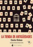 LA TIENDA DE ANTIGÜEDADES de DICKENS, CHARLES