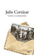 CARTAS A LOS JONQUIERES di CORTAZAR, JULIO
