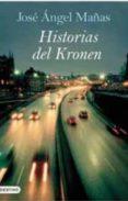 HISTORIAS DEL KRONEN (FINALISTA PREMIO NADAL 1994) di MAÑAS, JOSE ANGEL