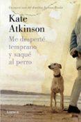 ME DESPERTE TEMPRANO Y SAQUE AL PERRO (SAGA JACKSON BRODIE 4) di ATKINSON, KATE