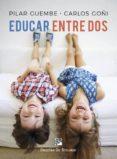 EDUCAR ENTRE DOS di GUEMBE, PILAR  GOÑI, CARLOS
