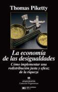 LA ECONOMIA DE LAS DESIGUALDADES: COMO IMPLEMENTAR UNA REDISTRIBUCION JUSTA Y EFICAZ DE LA RIQUEZA di PIKETTY, THOMAS