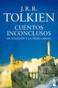 CUENTOS INCONCLUSOS de TOLKIEN, J.R.R.